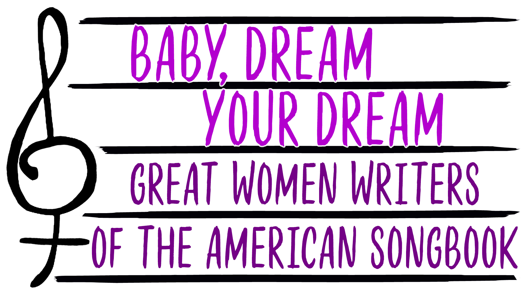 Baby, Dream Your Dream: Great Women Writers of the American Songbook