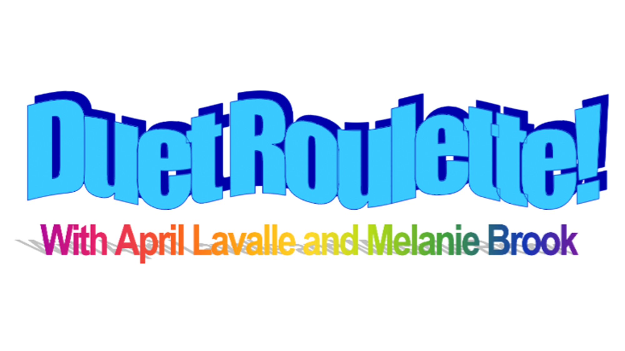 Duet Roulette with Melanie Brook and April Lavalle